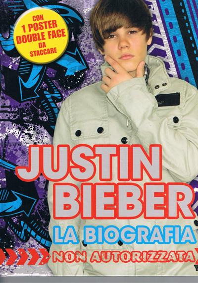 Justin Bieber - la biografia non autorizzata