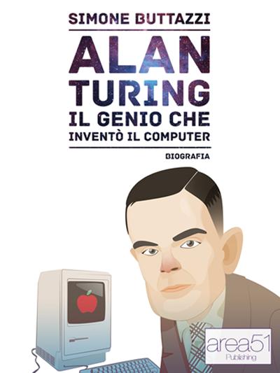 Alan Turing - il genio che inventò il computer